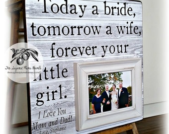 Father of the Bride Gift, Personalized Wedding Picture Frame, Today a Bride Tomorrow A Wife Forever Your Little Girl, 16x16