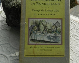 Alice's Adventures in Wonderland and Through the Looking Glass by Lewis Carroll - Special Edition  1946