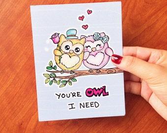 Anniversary card, funny anniversary card funny, cute anniversary card for boyfriend, funny card for husband, all I need, owl card, pun card