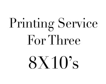 Printing Service for Three 8X10 Prints