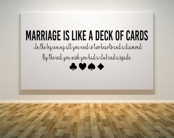 Marriage is like a deck of cards, fun, home decor, spades, diamonds, clubs, hearts,  Wall Art Vinyl Decal Sticker