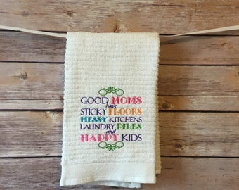 DISH TOWEL good moms have sticky floors