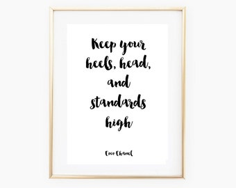 Coco Chanel Quote Print - Keep Your Heels, Head And Standards High - Fashion Quote
