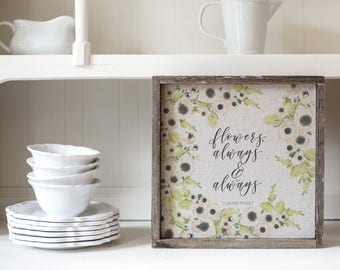 Flowers Always  // 13x13 Handmade Sign
