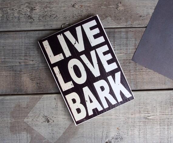 Dog Home Decor Dog Love Sign Live Love Bark Pet By