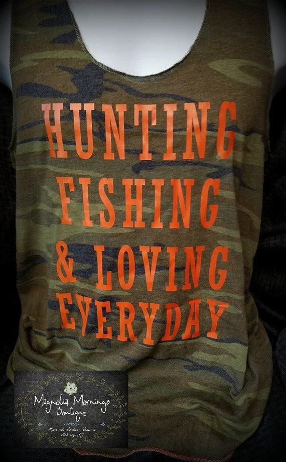 Hunting fishing and loving everyday tank for Hunting fishing loving everyday lyrics