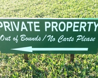 Private Property, Out of Bounds, Outdoor Sign, Golf Course, Yard Sign, Keep Out, Stay Out, No Trespassing, No Parking, Arrow Sign,