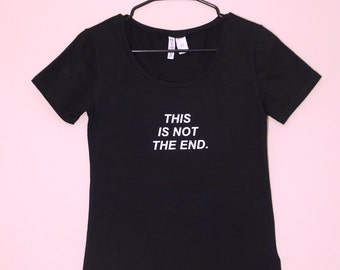 This Is Not The End History Shirt