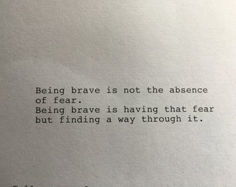Hand Typed Typewriter Quote - Being Brave Inspirational Quote