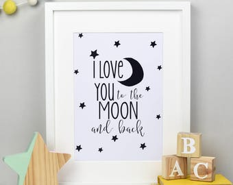 I love you to the moon and back - Nursery print - Baby gift - Baby print - Baby nursery gift - Children's prints - New baby print