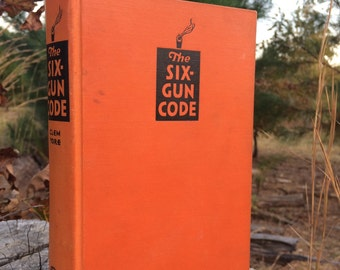 The Six Gun Code by Clem Yore 1932 RARE Vintage Western Book