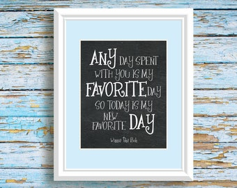 Winnie the Pooh Chalkboard Poster Print - Nursery Wall Art Dorm Decor Movie Quote Any Day Spent With You Is My Favorite Day Friend Gift 2016
