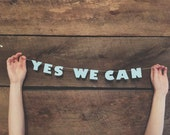 YES WE CAN Banner / Mini Banner / Tiny Banner - Obama Quote / Office decorations / Inauguration Party / Desk Banner / Inspirational Banner