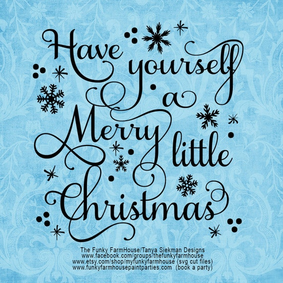 "SVG, & PNG - ""Have yourself a Merry little Christmas"""