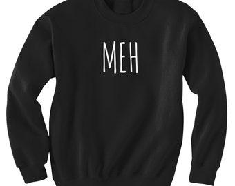 Meh Sweatshirt Black or Gray