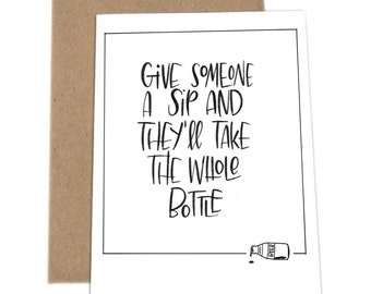 Give someone a sip// 4x6 greeting card// hand lettered