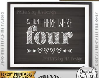 "And Then There Were Four Pregnancy Announcement, There Were 4 Sign, Family of 4, 8x10/16x20"" Chalkboard Style Printable Instant Download"