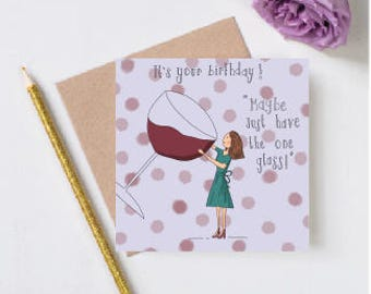 Hand drawn card-handmade card-funny greeting cards-just the one glass,humour,funny,best friend,mum,comical,glass of wine,birthday drin