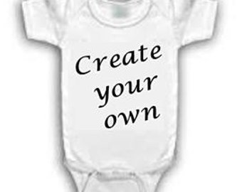 Create your own phrase or saying Onesie