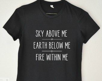 Sky above Earth below Fire within Black Tee/Tank