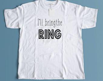 I'll bring the Ring ~ Ringbearer tee ~