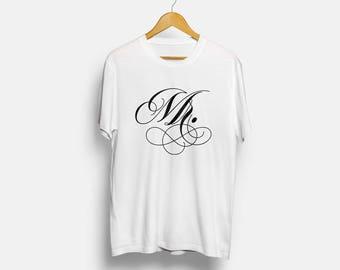 Mr Shirt, Groom Shirt, Wedding Party, Bachelor Party, Honeymoon Shirt, Wedding Day Shirt, Groom To Be, Mr T-shirt, Calligraphy Shirt