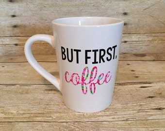 But First Coffee Mug | Gift for her | Birthday Gift | Housewarming Gift | Hostess Gift | Gift for Her | Coworker Gift | Coffee Cup