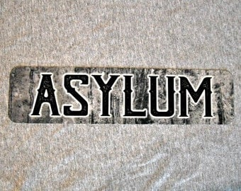 Metal Sign ASYLUM psychiatric institution insane lunatic mental hospital mad demented psycho padded walls man cave wall plaque