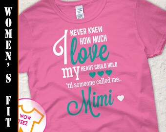 Mimi Shirt . I Never Knew How Much Love My heart could hold. A lovely gift for Mimi. Mother's Day Gift. Personalized Mimi.