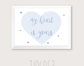 My heart is yours art, quote wall art, love print, Printable decor, quote print, love art, love quote, love wall decor.