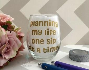 Planning wine glass, Funny Wine Glass, Planner Wine Glass, Planning My Life, Planner Girl, Birthday Wine Glass, Happy Planner, Planner Girl