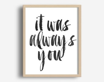 Het Was altijd u, typografie Poster, digitale Download, motiverende Print, inspirerende offerte, Word Art, Wall Decor