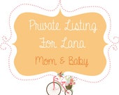 Private listing for Lana. Mom and Baby