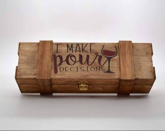 I Make Pour Decisions Wine Box