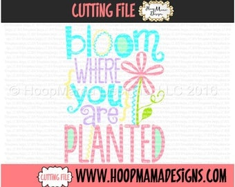 Bloom Where You Are Planted Spring Flower SVG DXF eps and png Files for Cutting Machines Cameo or Cricut Garden Flag