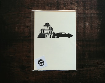 What a Lovely Day- Mad Max Fury Road Quote Greeting Card