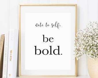 Note to self: be bold, Fineart print, poster, lettering, quotes, motivational quote, typography, text art, word art, graphic design
