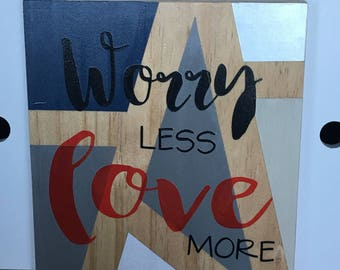 Worry Less Love More Sign Timber Walk Plaque Banner Pennant Wall Hanging Wall Decor