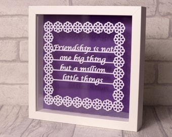 Friendship papercut, framed papercut, friendship is not one big thing but a million little things, friendship gift,framed gift