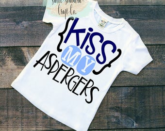 FREE SHIPPING***Kiss My Aspergers,Youth T-Shirt,Autism Awareness, Tee,Asperger, Awareness Month,Specials Education, Teacher,Autism,Autistic