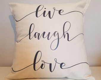 Live Laugh Love | Inspirational Pillow | Personalized Throw Pillow | Perfect For Gifts and Home Decor | Can Be Personalized Any Color