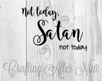 Not Today Satan SVG, Nope Not Today Svg, Nope Svg, Adulting SVG, Cutting Files for Silhouette, Svg Files for Cricut, Adult Svg, Funny File