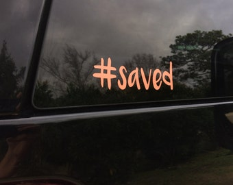 Saved Christian Decal, #saved,Yeti Decal, Vinyl Decal, Christian Car Decal, Christian Sticker, Baptism Gift, Bible Stickers,Journal Stickers