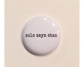 Solo Zayn Stan 1 Inch Pinback Button, Fandom Pins