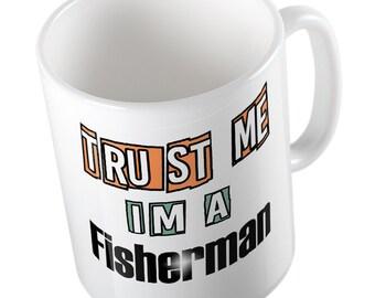 Trust me I'm a FISHERMAN mug