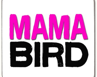 Mama Bird Beverage coaster