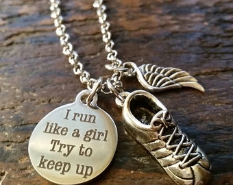 I Run Like a Girl...Try to Keep Up Charm Necklace