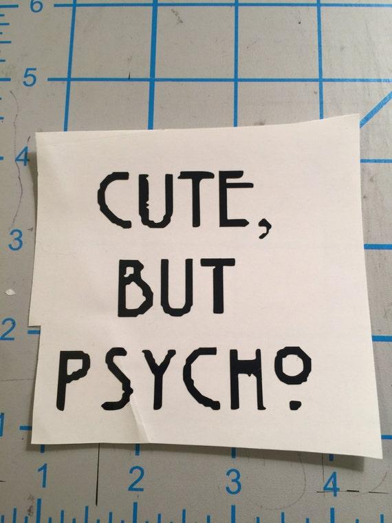 Cute But Psycho Funny Horror Meme Vinyl Decal