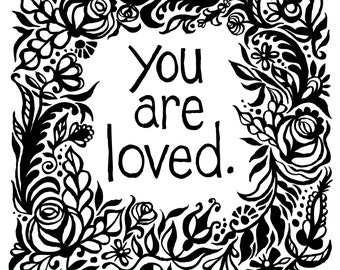 You Are Loved - Silkscreen Print