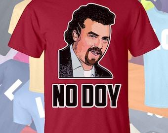 Kenny Powers - No Doy T-Shirt - Danny McBride - Eastbound and Down